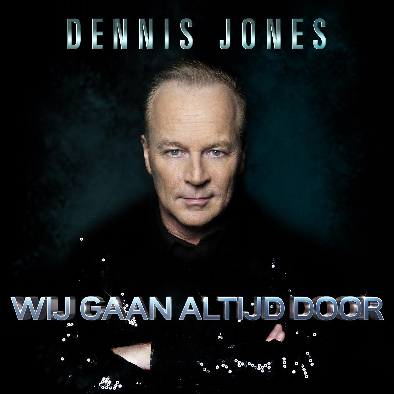 Nieuwe Single : Dennis Jones – Wij Gaan Altijd Door