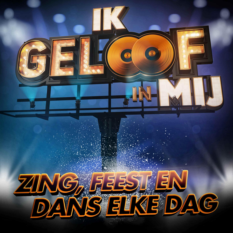Nieuwe Single : Ik Geloof In Mij – Zing, Feest en Dans Elk Dag