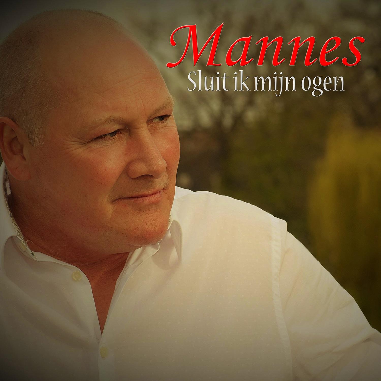 Nieuwe Single : Mannes – Sluit Ik Mijn Ogen