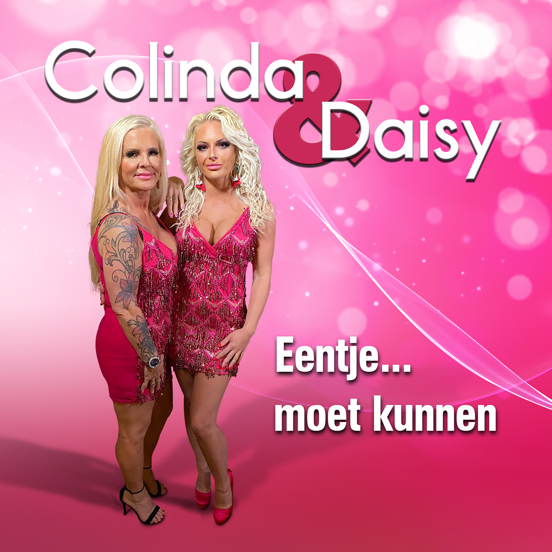 Nieuwe Single : Colinda & Daisy – Eentje moet kunnen