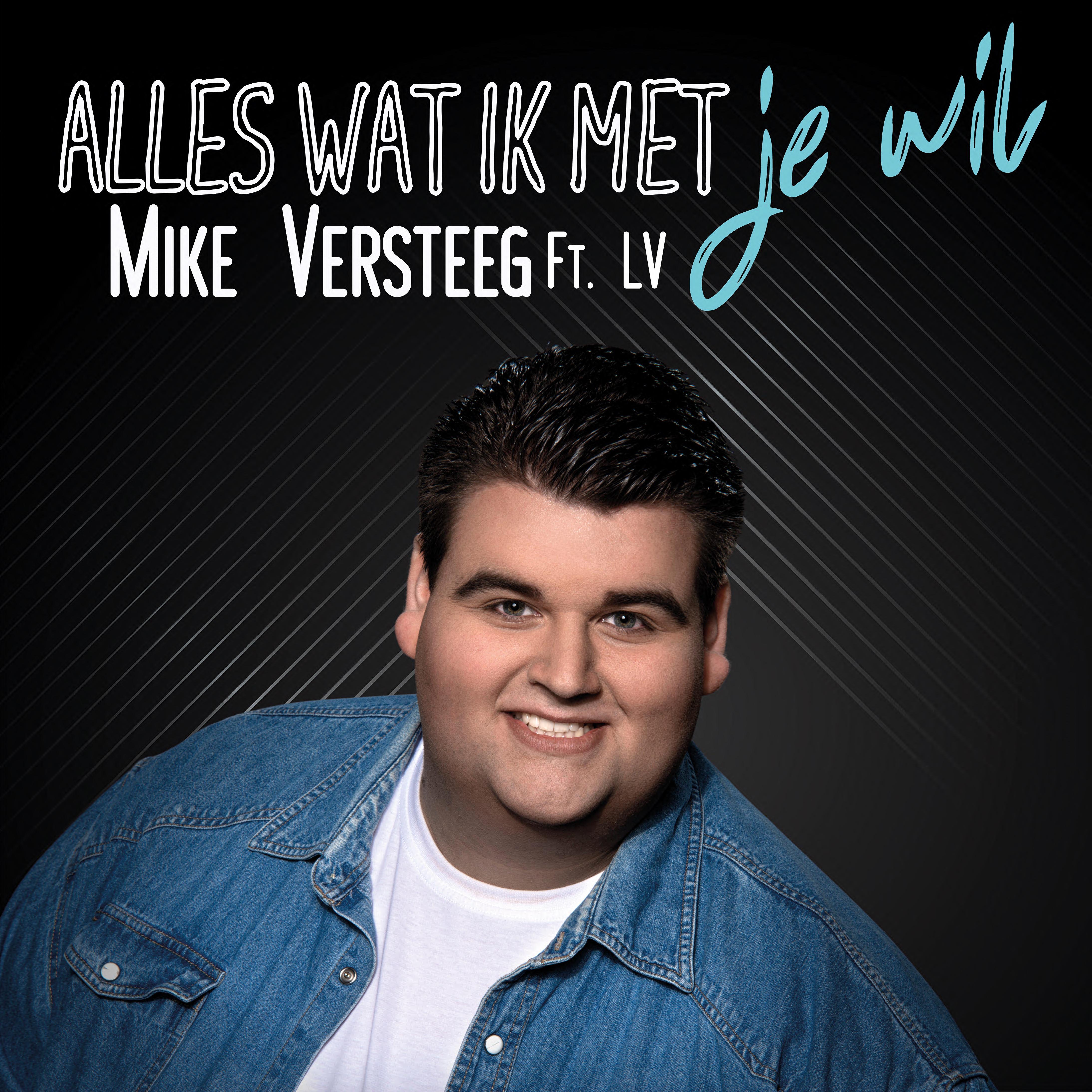 Nieuwe Single : Mike Versteeg – Alles Wat Ik Met Je Wil
