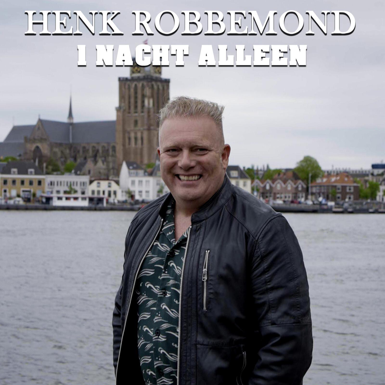 Nieuwe Single : Henk Robbemond – 1 Nacht Alleen