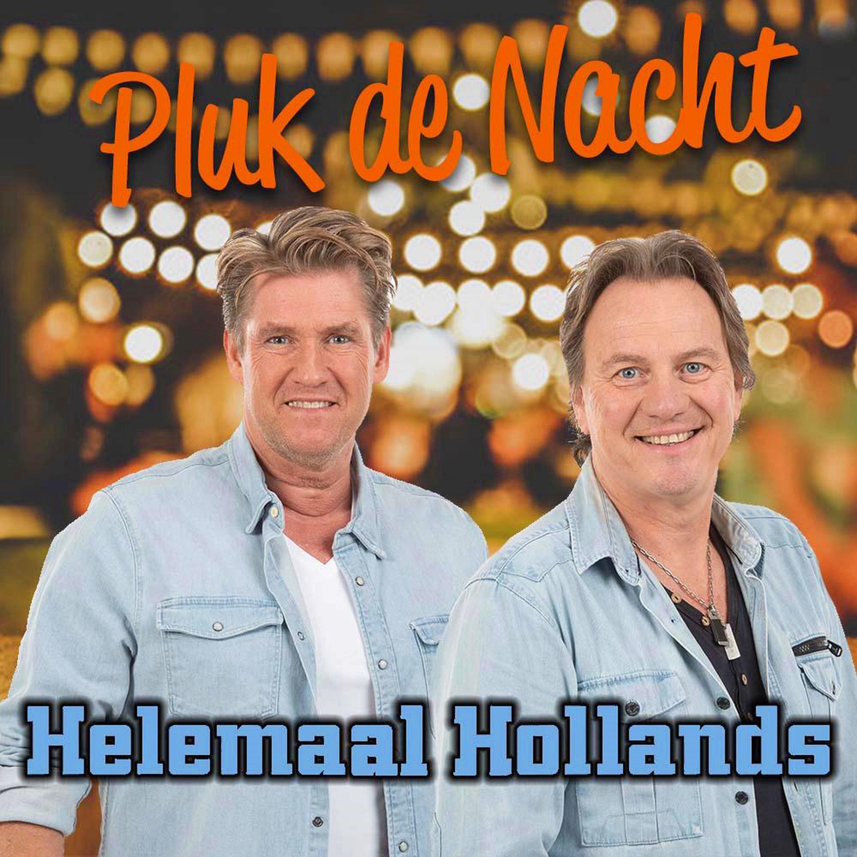 Nieuwe Single : Helemaal Hollands – Pluk de nacht