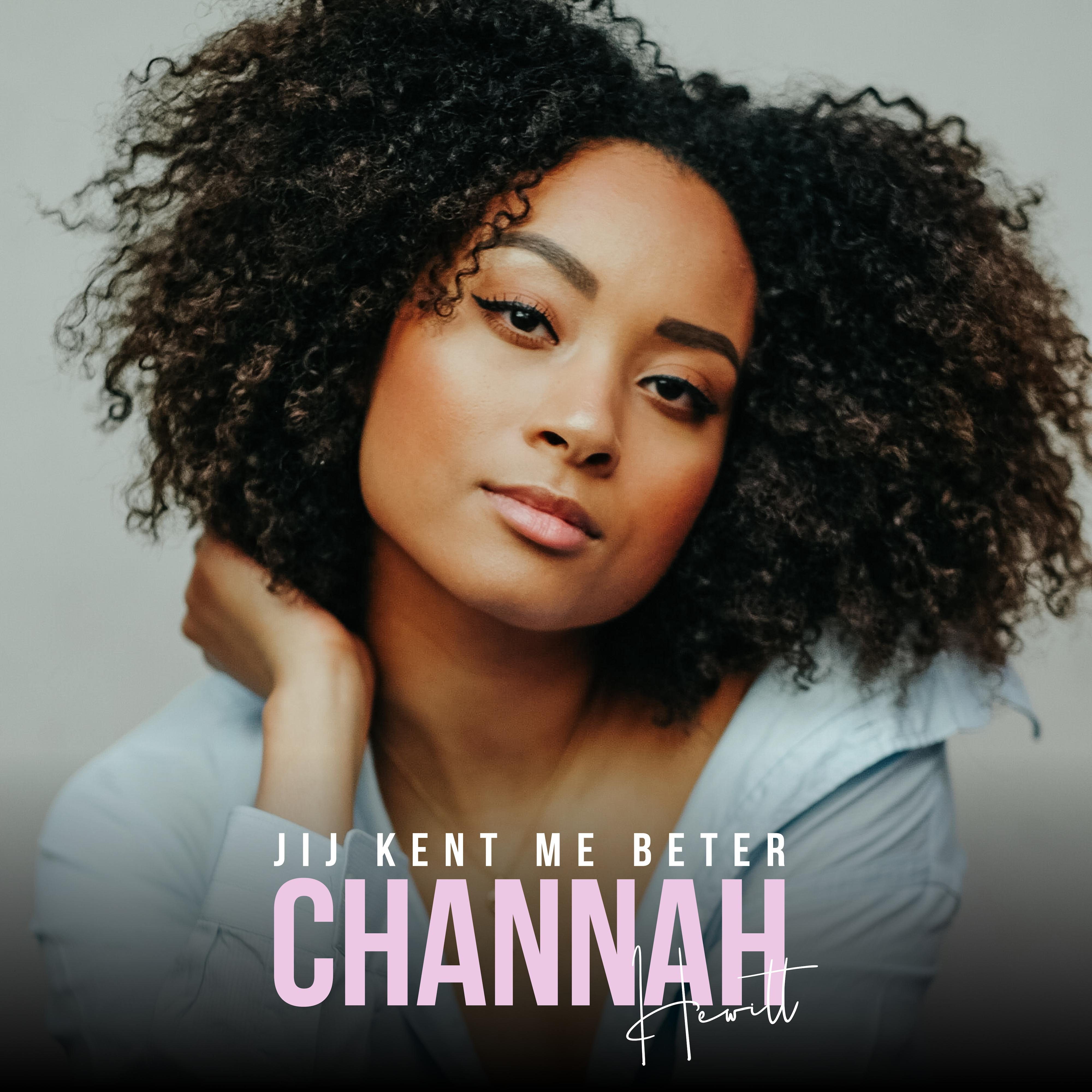 Nieuwe Single : CHANNAH – JIJ KENT ME BETER