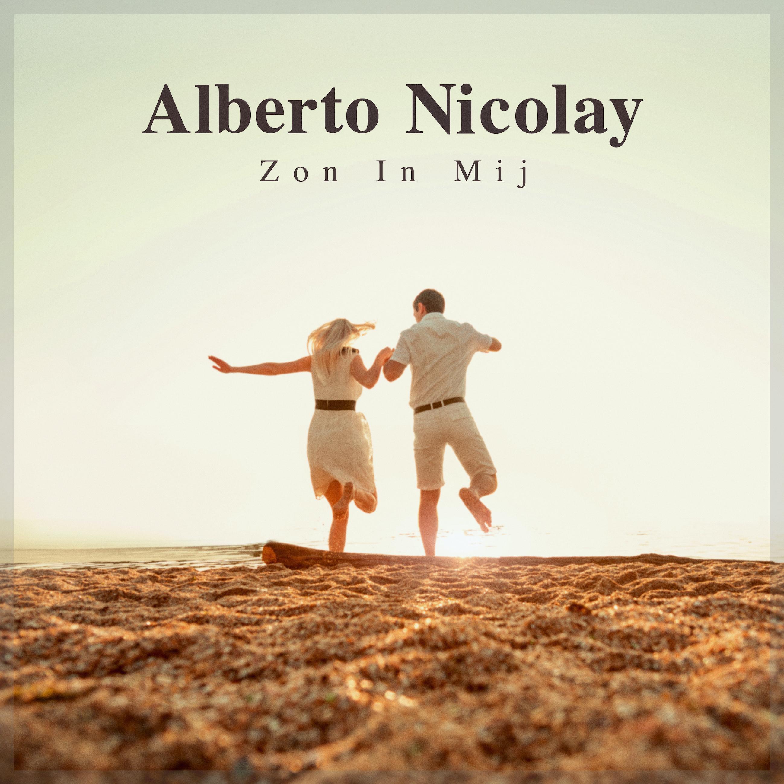 Nieuwe Single: Alberto Nicolay – Zon In Mij