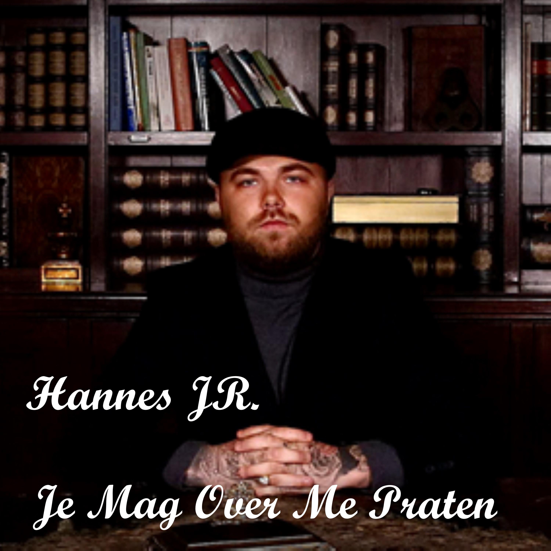 Nieuwe Single: Hannes JR. – Je Mag Over Mij Praten