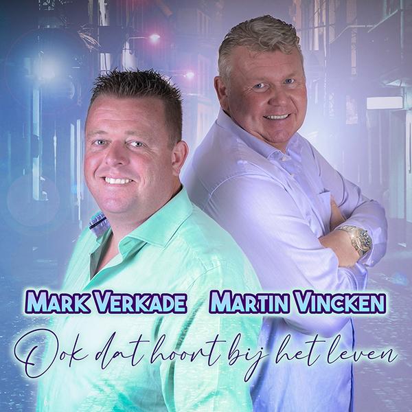 Nieuwe Single: Mark Verkade & Martin Vincken – Ook Dat Hoort Bij Het Leven