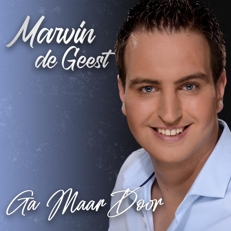 Nieuwe Single: Marvin de Geest – Ga Maar Door
