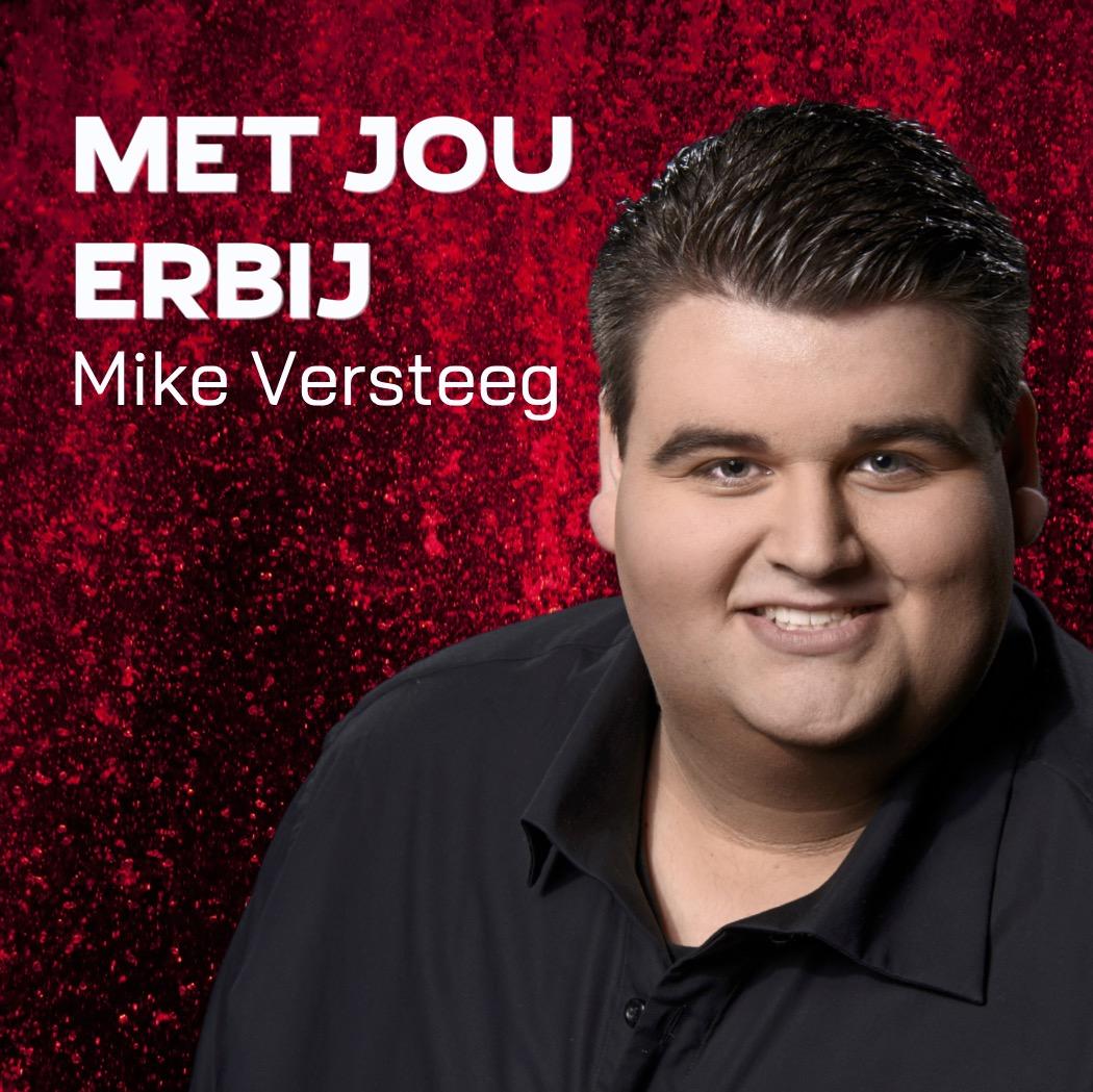 Nieuwe Single: Mike Versteeg – Met jou erbij